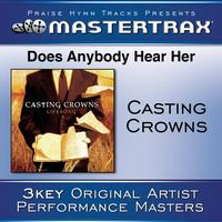 Casting Crowns - Does Anybody Hear Her [Performance Tracks]