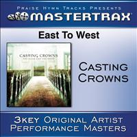 Casting Crowns - East To West [Performance Tracks]