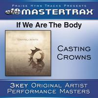 Casting Crowns - If We Are The Body [Performance Tracks]
