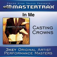 Casting Crowns - In Me [Performance Tracks]