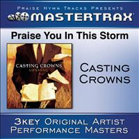 Casting Crowns - Praise You In The Storm [Performance Tracks]