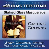 Casting Crowns - Stained Glass Masquerade [Performance Tracks]