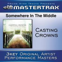 Casting Crowns - Somewhere In The Middle [Performance Tracks]