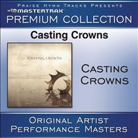 Casting Crowns - Casting Crowns Premium Collection [Performance Tracks]