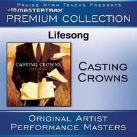 Casting Crowns - Lifesong Premium Collection [Performance Tracks]