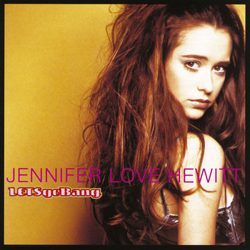 Jennifer Love Hewitt - Lets Go Bang