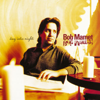Bob Mamet - Day Into Night