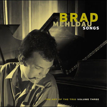 Brad Mehldau - Songs: The Art of the Trio, Vol. 3