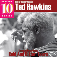 Ted Hawkins - Cold and Bitter Tears: Essential Recordings