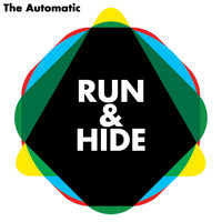The Automatic - Run and Hide