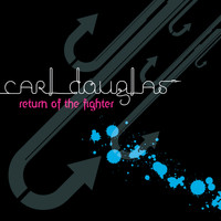 Carl Douglas - Return Of The Fighter