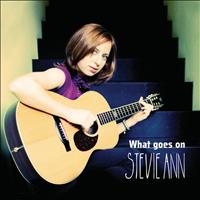Stevie Ann - What Goes On