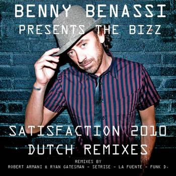 Benny Benassi presents The Bizz - Satisfaction 2010 Dutch Remixes