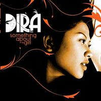 Dira - Something About The Girl