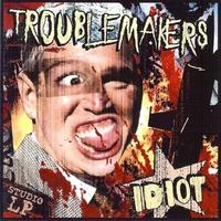 Troublemakers - Idiot