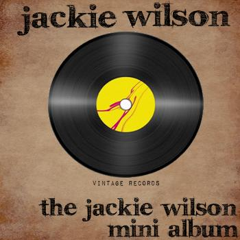 Jackie Wilson - The Jackie Wilson Mini Album