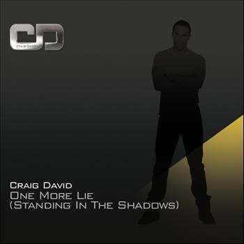 Craig David - One More Lie (Standing In The Shadows)