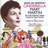 Mary Martin - Cinderella, Three to Make Music & Mary Martin Sings a Musical Love Story