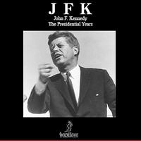 John F. Kennedy - The Presidential Years
