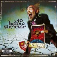 40 Below Summer - Invitation To The Dance (PA Version [Explicit])