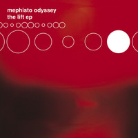 Mephisto Odyssey - The Lift EP