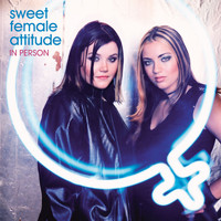 Sweet Female Attitude - In Person