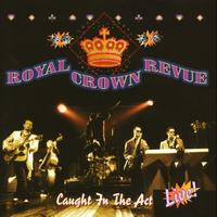 Royal Crown Revue - Caught In The Act