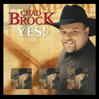 Chad Brock - Yes!
