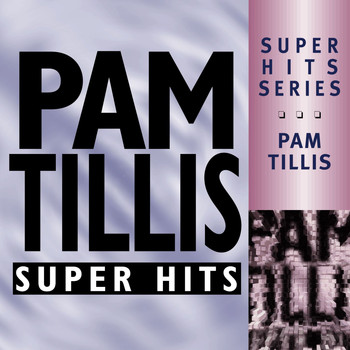 Pam Tillis - Super Hits