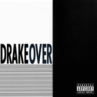Drake - Over (Explicit Version)
