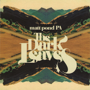 Matt Pond PA - The Dark Leaves