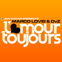Jan Wayne presents Marco Lovei & DVZ - L'amour Toujours