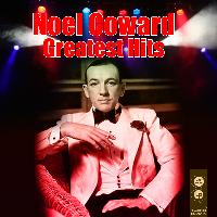 Noel Coward - Greatest Hits
