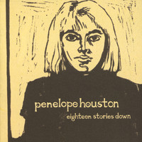 Penelope Houston - Eighteen Stories Down