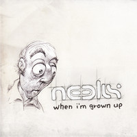 Neelix - When I'm Grown Up