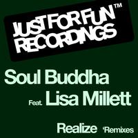 Soul Buddha feat. Lisa Millett - Realize 'Remixes