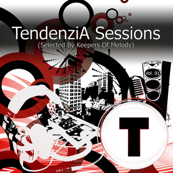 Various Artists - TendenziA Sessions Vol. 1 (Selected By Keepers Of Melody)
