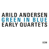 Arild Andersen - Green In Blue