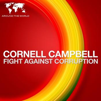 Cornel Campbell - Fight Against Corruption