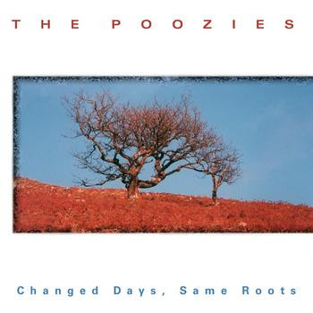 The Poozies - Changed Days Same Roots