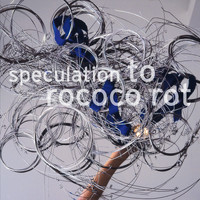 To Rococo Rot - Speculation
