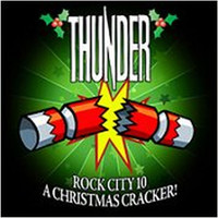Thunder - Rock City 10 - A Christmas Cracker!