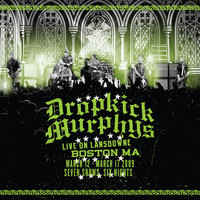 Dropkick Murphys - Live On Lansdowne, Boston MA [Deluxe Version]