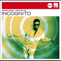 Incognito - Always There – Best Of Incognito (Jazz Club)