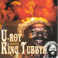 U-Roy - U-Roy Meets King Tubbys
