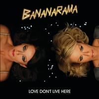 Bananarama - Love Don't Live Here