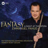 Emmanuel Pahud/Rotterdam Philharmonic Orchestra/Yannick Nézet-Séguin/Juliette Hurel - Fantasy - A Night at the Opera