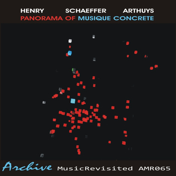 Pierre Henry & Schaeffer & Arthuys - Panorama Of Musique Concrete