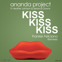 Ananda Project - Kiss Kiss Kiss (Frankie Feliciano Remixes)