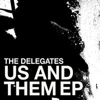 The Delegates - Us and Them - EP